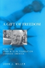 A Gift of Freedom: How the John M. Olin Foundation Changed America Cover Image