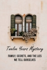 Twelve Years Mystery: Family, Secrets, And The Lies We Tell Ourselves: Sibling Fight Stories Cover Image