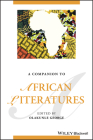 A Companion to African Literatures (Blackwell Companions to Literature and Culture) Cover Image