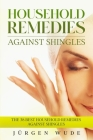 Household remedies against shingles: The 38 Best Household Remedies Against Shingles Cover Image