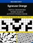 Syracuse Orange Trivia Crossword Word Search Activity Puzzle Book: Greatest Basketball Players Edition Cover Image