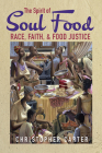 The Spirit of Soul Food: Race, Faith, and Food Justice Cover Image
