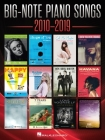 Big-Note Piano Songs 2010-2019 - Easy Piano Songbook with Large Notation and Lyrics Cover Image