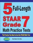 5 Full-Length STAAR Grade 7 Math Practice Tests: The Practice You Need to Ace the STAAR Math Test Cover Image