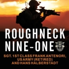 Roughneck Nine-One: The Extraordinary Story of a Special Forces A-Team at War Cover Image
