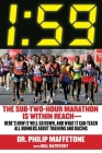 1:59: The Sub-Two-Hour Marathon Is Within Reach—Here's How It Will Go Down, and What It Can Teach All Runners about Training and Racing Cover Image