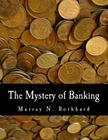 The Mystery of Banking (Large Print Edition) Cover Image