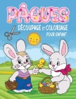 Découpage et Coloriage pour Enfant: Livre d'Activité sur le Thème de Pâques pour Apprendre à Découper et à Colorier aux Enfants 3 ans et plus - Cover Image