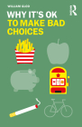 Why It's OK to Make Bad Choices Cover Image