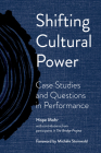 Shifting Cultural Power: Case Studies and Questions in Performance Cover Image