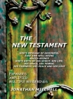 The New Testament, God's Message of Goodness, Ease and Well-Being Which Brings God's Gifts of His Spirit, His Life, His Grace, His Power, His Fairness Cover Image