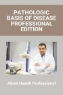 Pathologic Basis Of Disease Professional Edition: Allied Health Professional: Diabetes For Healthcare Professionals Cover Image