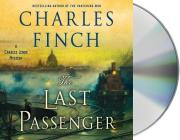 The Last Passenger: A Charles Lenox Mystery (Charles Lenox Mysteries #13) Cover Image