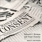 Manufacturing Consent Lib/E: The Political Economy of the Mass Media Cover Image