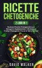 Ricette Chetogeniche: (2 LIBRI IN 1) Gustose Ricette Chetogeniche per Dimagrire Rapidamente + 50 Deliziosi Frullati Chetogenici Pronti in So Cover Image