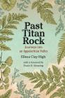 Past Titan Rock: Journeys into an Appalachian Valley (Sounding Appalachia) Cover Image