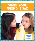 When Your Friend Is Sad Cover Image