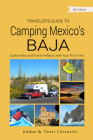 Traveler's Guide to Camping Mexico's Baja: Explore Baja and Puerto Peñasco with Your RV or Tent (Traveler's Guide series) Cover Image