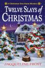 Twelve Slays of Christmas: A Christmas Tree Farm Mystery Cover Image