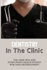 Dentistry In The Clinic The Dark Side And Story From A Black Patient Who Had Mistreatment: Funny Dentist Stories Cover Image