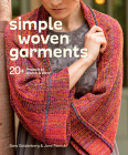 Simple Woven Garments: 20+ Projects to Weave & Wear Cover Image