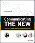 Communicating the New: Methods to Shape and Accelerate Innovation Cover Image