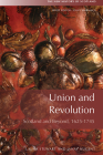 Union and Revolution: Scotland and Beyond, 1625-1745 (New History of Scotland) Cover Image