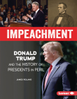 Impeachment: Donald Trump and the History of Presidents in Peril (Gateway Biographies) Cover Image