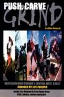 Push, Carve, Grind!: Skateboarding Florida's Central West Coast Changed My Life Forever Cover Image