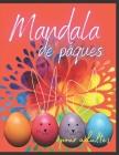 Mandalas de Pâques: Cahier De Coloriage Pour Adultes/ pâques coloriage / pâques activité .idée de cadeau pour Pâques.Livre De Coloriage Po Cover Image