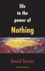 Life to the Power of Nothing Cover Image