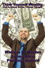 Think Yourself Wealthy: How to Attract Riches Through Thought Cover Image