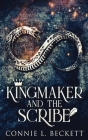 Kingmaker And The Scribe Cover Image