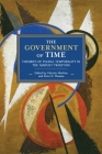 The Government of Time: Theories of Plural Temporality in the Marxist Tradition (Historical Materialism #151) Cover Image