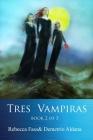 Tres Vampiras: Book II of III Cover Image
