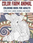 Color Farm Animal - Coloring Book for adults - Cow, Сolt, Aries, Horse, and more Cover Image