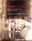 ENIAC in Action: Making and Remaking the Modern Computer Cover Image