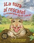 La Tuza Al Rescate: La Recuperación de Un Volcán (Gopher to the Rescue! a Volcano Recovery Story) Cover Image