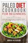 Paleo Diet Cookbook for Beginners: Quick and Easy Recipes to Embrace Paleo Cover Image