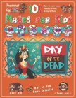 101 Mazes for Kids: SUPER KIDZ Book. Children - Ages 4-8 (US Edition). Custom DIA DE MUERTOS Art Interior. 101 Puzzles & Solutions. Day of Cover Image