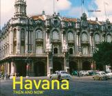 Havana Then and Now® Cover Image
