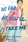 As Far As You'll Take Me Cover Image