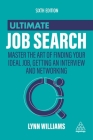 Ultimate Job Search: Master the Art of Finding Your Ideal Job, Getting an Interview and Networking Cover Image