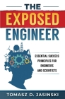 The Exposed Engineer: Essential Success Principles for Engineers and Scientists Cover Image