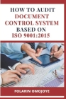 How to Audit Document Control System based on ISO 9001: 2015 Cover Image