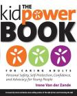 The Kidpower Book for Caring Adults: Personal Safety, Self-Protection, Confidence, and Advocacy for Young People Cover Image