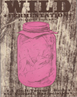 Wild Fermentation: A Do-It-Yourself Guide to Cultural Manipulation Cover Image