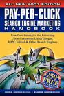 Pay-Per-Click Search Engine Marketing Handbook: Low Cost Strategies to Attracting New Customers Using Google, Yahoo & Other Search Engines Cover Image