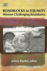 Roadblocks To Equality: Women Challenging Boundaries Cover Image
