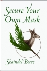 Secure Your Own Mask (White Pine Poetry Prize) Cover Image